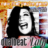Now That You''re Gone by Dualbeat Feat Laly mp3 download