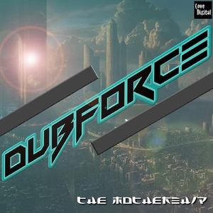 Dub Force - The Mothership (Lovedigital)