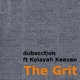 Dubsection The Grit ft Kolayah Keevan