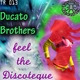 Ducato Brothers Feel the Discoteque