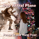 Duo Astral Plane Peace in Our New Year