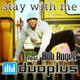 Duoplus Feat Bob Angel Stay With Me