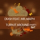 Dush Feat. Mr. Maph Turn It Around (Part 1)