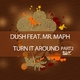 Dush Feat. Mr. Maph Turn It Around (Part 2)