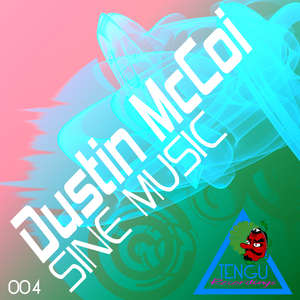 Dustin McCoi - Sine Music (Tengu Recordings)