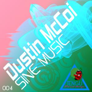 Dustin McCoi - Sine Music (Tengu Recordings)