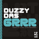 Duzzydas Grrr