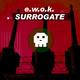 E.W.O.K. Surrogate