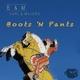 Earl & Majors Boots 'n' Pants