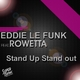 Eddie Le Funk Feat. Rowetta Stand Up Stand Out