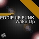 Eddie Le Funk Wake Up