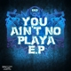 Eko You Ain't No Playa Ep