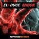 El Duce Shock