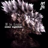 Come Together by E la Luna mp3 download