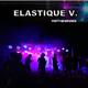 Elastique V. Party Never Ends