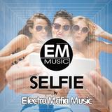 Selfie by Electro Mafia Music mp3 download