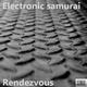 Electronic Samurai - Rendezvous