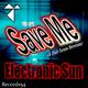 Electronic Sun - Save Me(A Club Tunes Remixes)