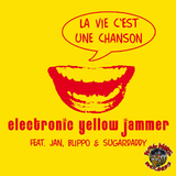 La Vie C''Est Une Chanson by Electronic Yellow Jammer Ft Jan, Blippo, And Sugardaddy mp3 download