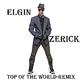 Elgin Zerick Top of the World-Remix