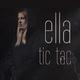 Ella - Tic Tac
