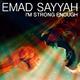 Emad Sayyah I'm Strong Enough