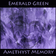 Emerald Green Amethyst Memory