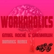 Emiel Roché & Greyhawk Workaholics(DominicG Remix)