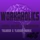 Emiel Roché & Greyhawk Workaholics(Telussa & Tijssen Remix)