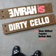 Emrah Is Emrah Is-Dirty Cello