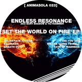 Set the World On Fire EP by Endless Resonance a.k.a Bart Shadow & Tilthammer mp3 download