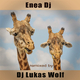 Enea DJ Remixed by DJ Lukas Wolf