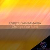 Change Your Mind by Enrico Santamaria mp3 download