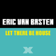 Eric Van Basten Let There Be House