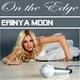 Erinya Moon On the Edge