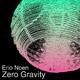Erio Noen - Zero Gravity