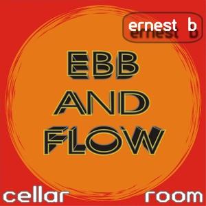 Ernest B - Ebb and Flow (Cellar Room)