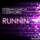 Esteban Garcia vs. Subworks Runnin