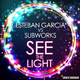 Esteban Garcia vs. Subworks See the Light