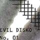 Evil Disko Evil Disko No.01