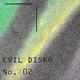 Evil Disko Evil Disko No.02
