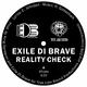 Exile Di Brave Reality Check
