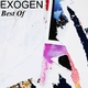 Exogen Best of