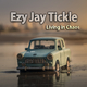 Ezy Jay Tickle - Living in Chaos