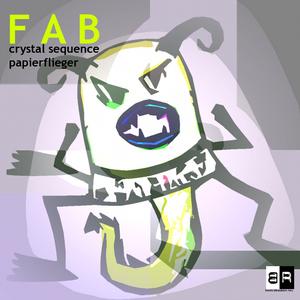 Fab - Crystal Sequence & Papierflieger (Beatrabauken Rec.)