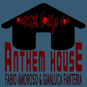 Fabio Amoroso & Gianluca Fanteria - Anthem House (Lovertrax House Flow)