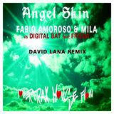 Angel Skin(David Lana Remix) by Fabio Amoroso & Mila vs. Digital Bat feat. Frieda mp3 download