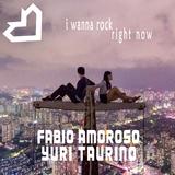 I Wanna Rock Right Now by Fabio Amoroso & Yuri Taurino mp3 download