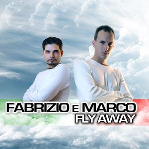 Fabrizio e Marco - Fly away (Italo Edition) (ARC-Records Austria)
