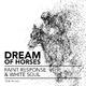 Faint Response & White Soul Dream of Horses